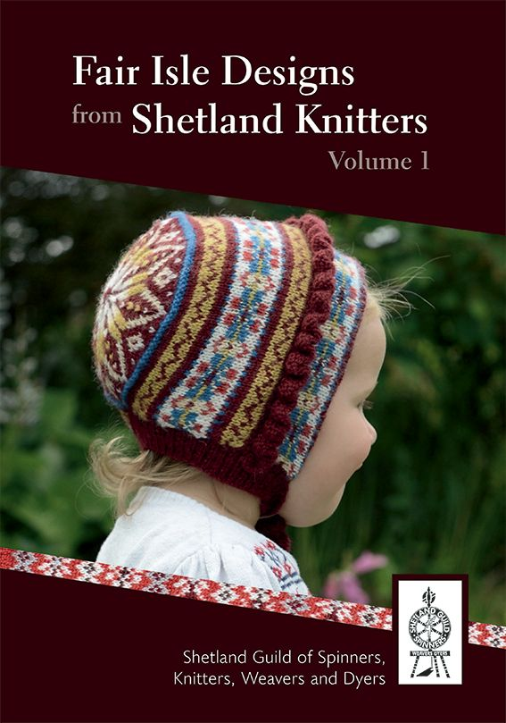 Fair Isle Designs from Shetland Knitters Volume 1